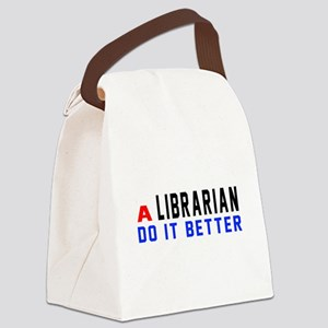 Librarian Do It Better Canvas Lunch Bag