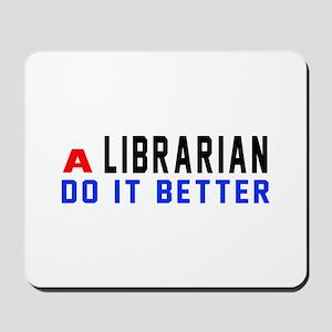 Librarian Do It Better Mousepad