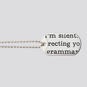 I'm silently correcting your grammar. Dog Tags