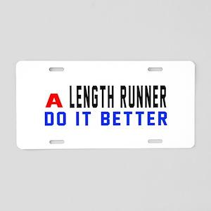 Length runner Do It Better Aluminum License Plate