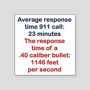 "AVERAGE RESPONSE TIME 911 C Square Sticker 3"" x 3"""