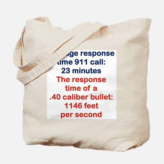 AVERAGE RESPONSE TIME 911 CALL... Tote Bag