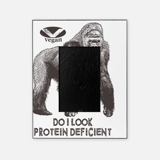 Do I look Protein Deficient? Picture Frame