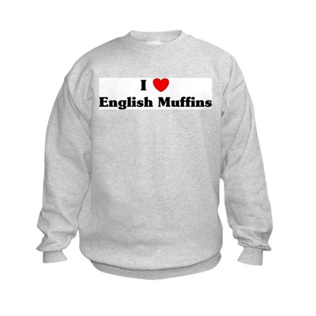 I love English Muffins Kids Sweatshirt