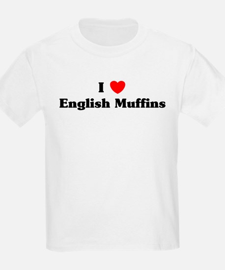 I love English Muffins T-Shirt