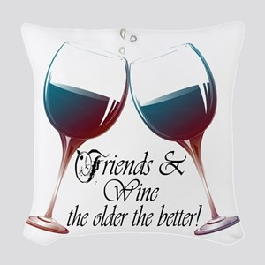 Friends and Wine the older the Woven Throw Pillow