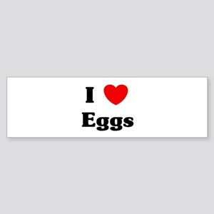 I love Eggs Bumper Sticker