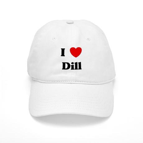 I love Dill Cap