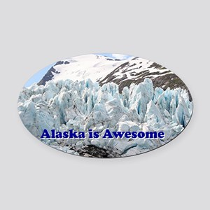 Alaska is Awesome: Portage Glacier Oval Car Magnet