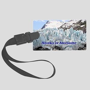 Alaska is Awesome: Portage Glaci Large Luggage Tag