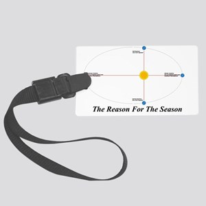 The Reason for the Seasons - bla Large Luggage Tag