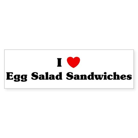 I love Egg Salad Sandwiches Bumper Sticker