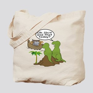 Oh Shit! Was that today? Tote Bag