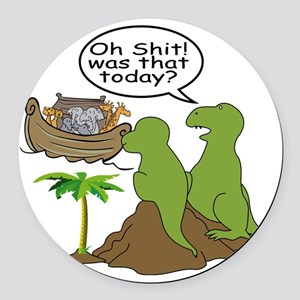Oh Shit! Was that today? Round Car Magnet