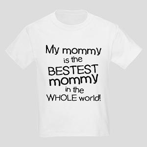 My Mommy Is Bestest Kids Light T-Shirt