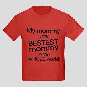My Mommy Is Bestest Kids Dark T-Shirt