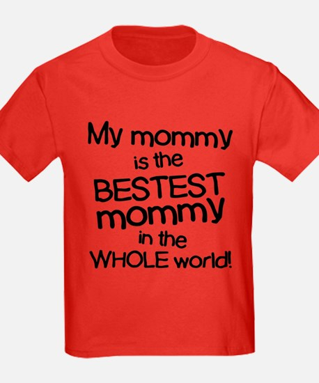 My Mommy Is Bestest T