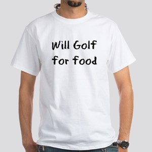 Will Golf for Food White T-Shirt