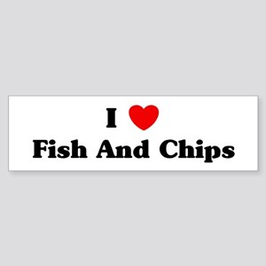 I love Fish And Chips Bumper Sticker