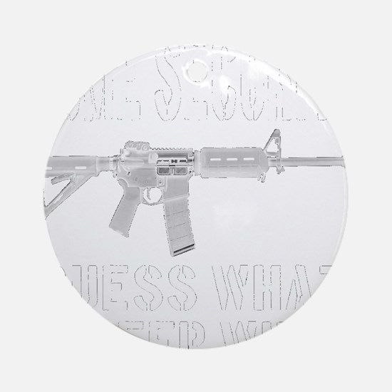 HOME SECURITY Guess What I Sleep Wi Round Ornament