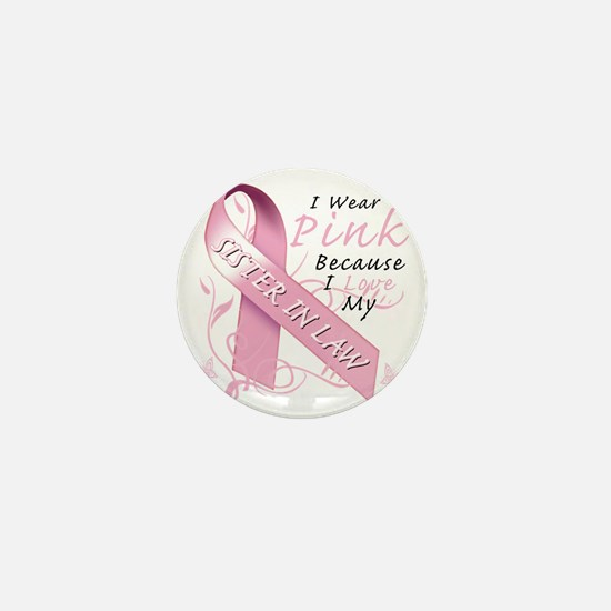 I Wear Pink Because I Love My Sister i Mini Button