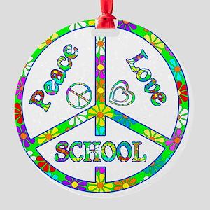 Peace Love School Round Ornament