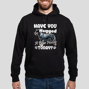 Have You Hugged a Blue Heeler Today Sweatshirt