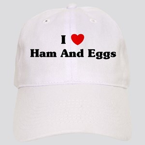 I love Ham And Eggs Cap