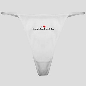 I love Long Island Iced Tea Classic Thong
