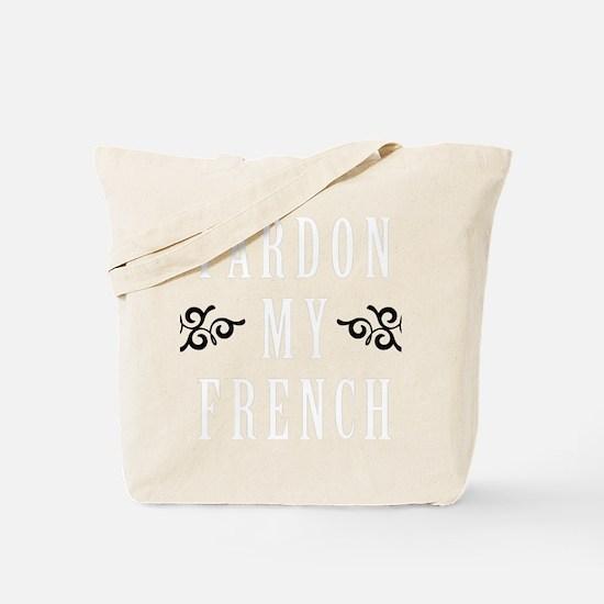 Pardon My French Tote Bag
