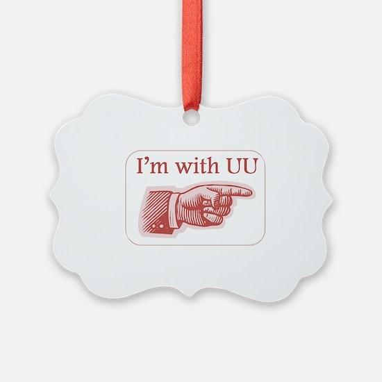 Im with UU Ornament