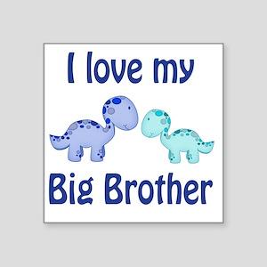 "I love my big brother Dinos Square Sticker 3"" x 3"""