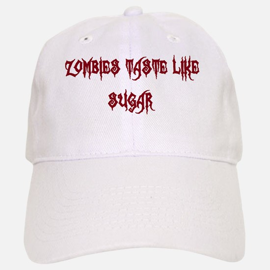Zombies taste like sugar Baseball Baseball Cap