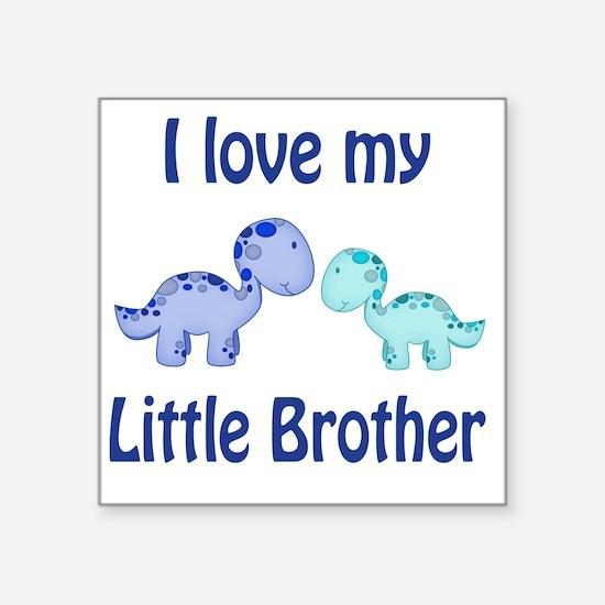 """I love my Little Brother Di Square Sticker 3"""" x 3"""""""