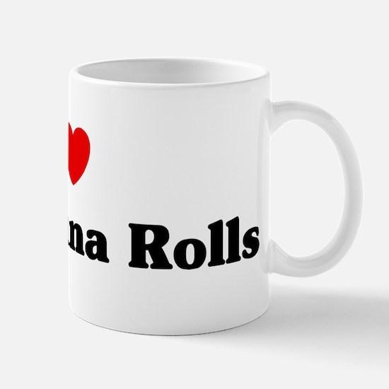 I love Spicy Tuna Rolls Mug