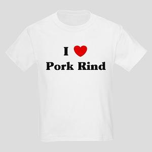 I love Pork Rind Kids Light T-Shirt