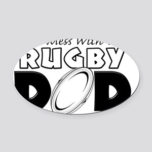 Dont Mess With This Rugby Dad copy Oval Car Magnet