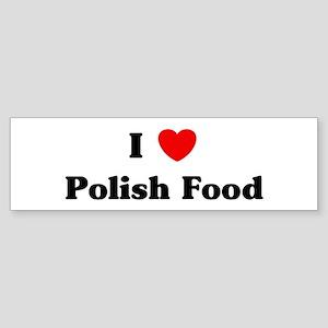 I love Polish Food Bumper Sticker