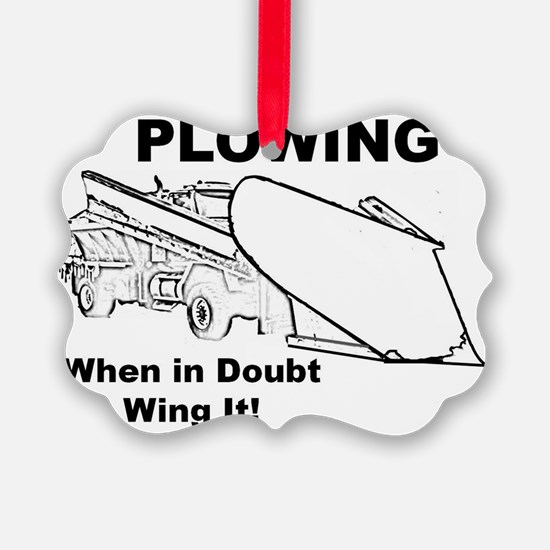 Snow Plowing Wing It Ornament