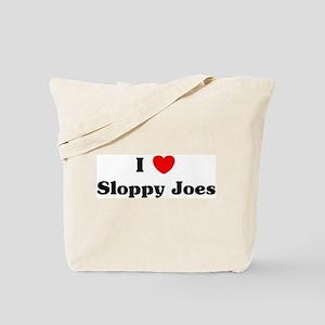I love Sloppy Joes Tote Bag