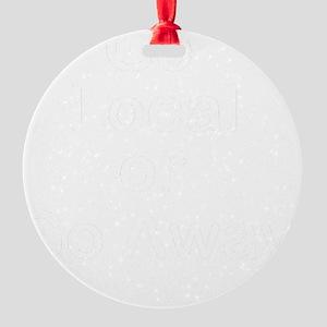 Go Local or Go Away Round Ornament