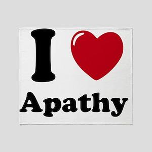 I Love Apathy Throw Blanket