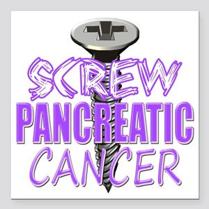 "Screw Pancreatic Cancer Square Car Magnet 3"" x 3"""