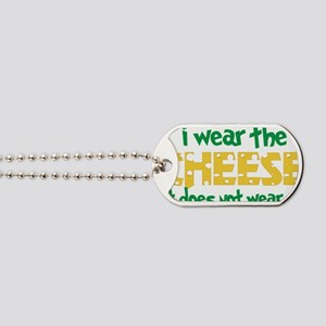 Wear The Cheese Dog Tags