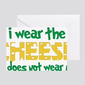 Wear The Cheese Greeting Card