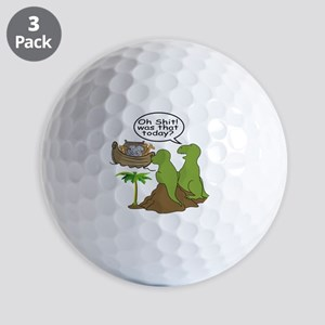 Oh Shit! Was that today? Golf Balls