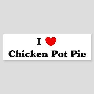I love Chicken Pot Pie Bumper Sticker