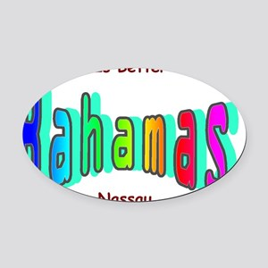 Better In the Bahamas Oval Car Magnet
