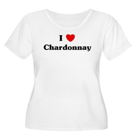 I love Chardonnay Women's Plus Size Scoop Neck T-S