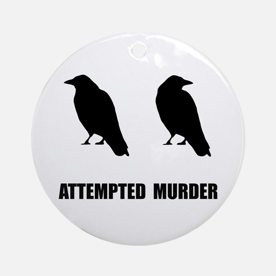 Attempted Murder Of Crows Round Ornament